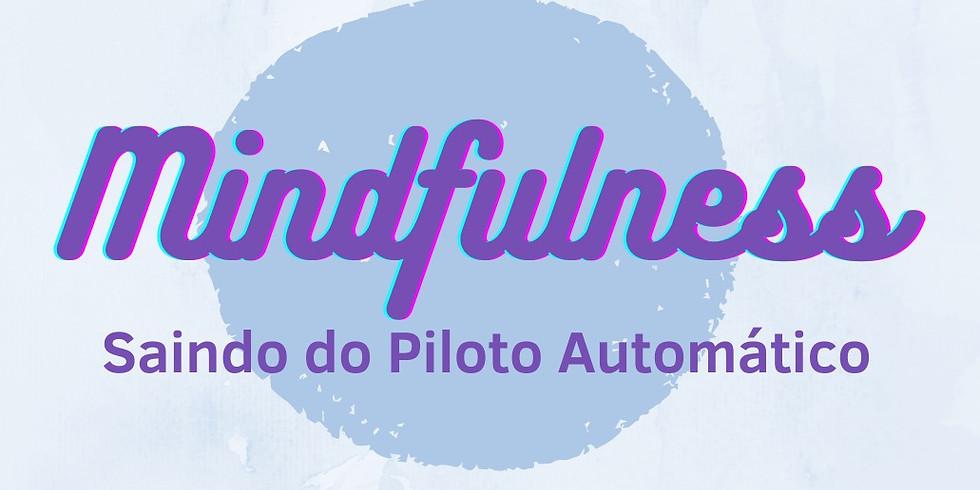 PALESTRA INTRODUTÓRIA MINDFULNESS: SAINDO DO PILOTO AUTOMÁTICO