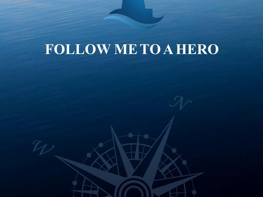 Follow Me To A Hero
