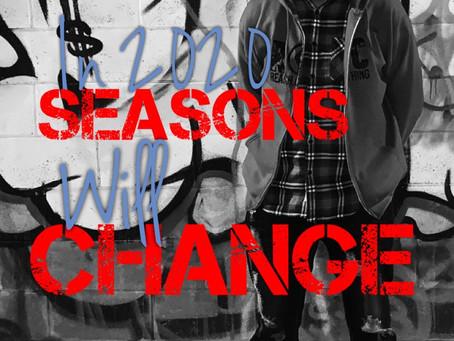 In 2020 seasons will change