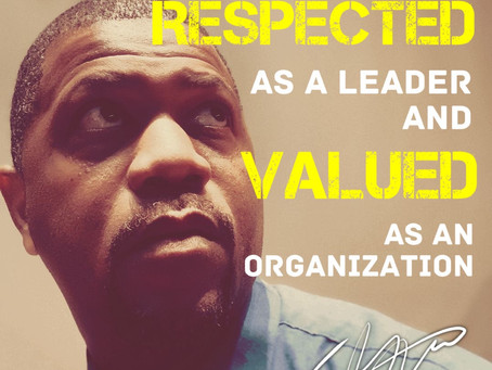 In Business You Must Demand To Be Respected As A Leader And Valued As An Organization.