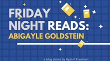 Friday Night Reads: Abigayle Goldstein
