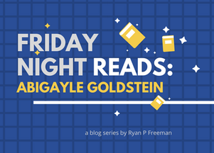 Friday Night Reads: Abigayle Goldstein