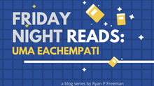 Friday Night Reads: Uma Eachempati