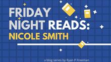 Friday Night Reads: Nicole Smith