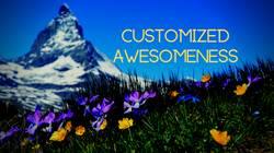 Customized Awesomeness