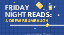 Friday Night Reads: J. Drew Brumbaugh