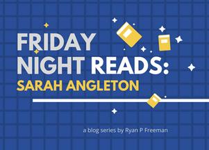 Friday Night Reads: Sarah Angleton