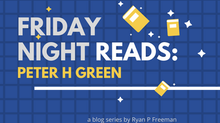 Friday Night Reads: Peter H Green