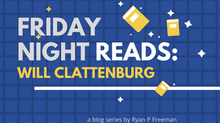 Friday Night Reads: Will Clattenburg