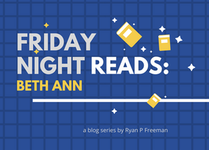 Friday Night Reads: Beth Ann