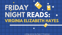 Friday Night Reads: Virginia Elizabeth Hayes