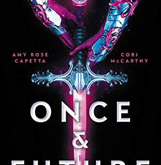 Once & Future by Amy Rose Capetta and Cori McCarthy