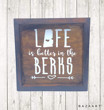 Life is Better in the Berks Wood Sign
