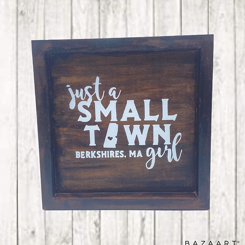 """Just a Small Town """"Berkshire"""" Girl Wood Sign"""