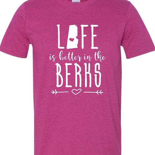 Life is  Better in the Berks Tee