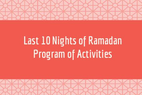 Last 10 Nights of Ramadan Program