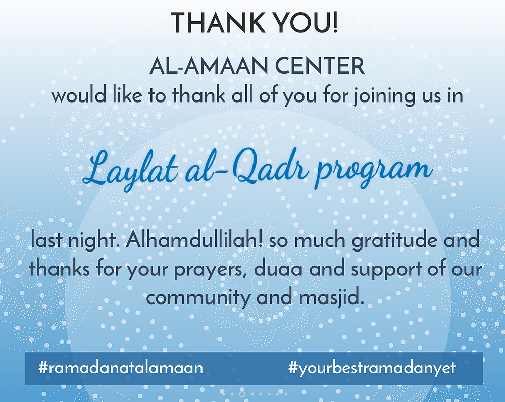 Thank you all for making our Laylat al-Qadr another truly memorable, amazing and powerful evening! See you all next Ramadan, inshaa Allah!
