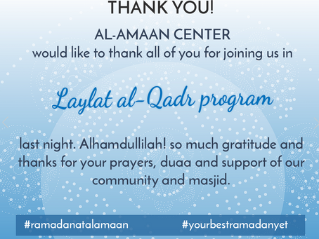 Thank you for joining us at our Laylat al-Qadr program