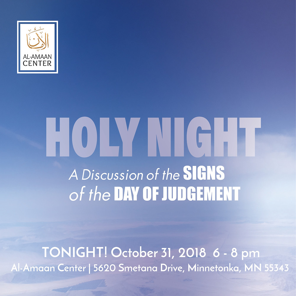 Be there, tonight at Al-Amaan Center and join in our discussion of the Signs of the Day of Judgement. For directions, click here