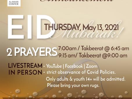 Eid Mubarak! Eid is Thursday, May 13, 2021