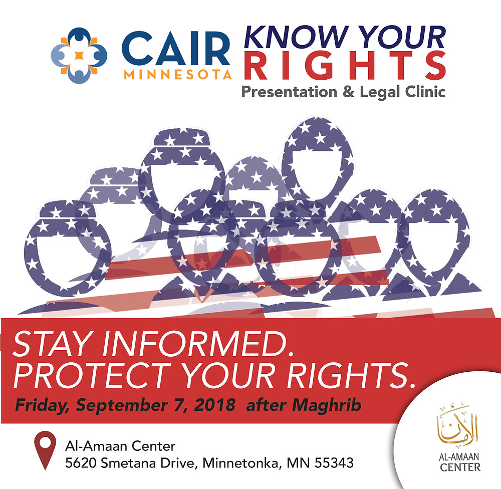 CAIR MN Know Your Rights Presentation + Legal Clinic. Join us on Sept 7, 2018 after Maghrib. For directions, please click here