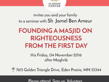 Please join us for a seminar: Founding a Masjid on Righteousness from the First Day.
