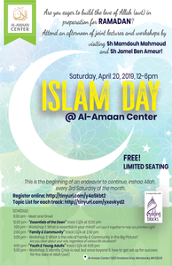 Islam Day @ Al-Amaan Center, Come and be inspired. Be prepared for Ramadan! April 20, 2019, 12-6pm