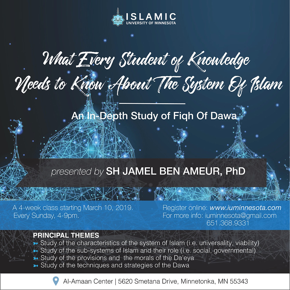 New  Sh Jamel class offering from the Islamic University of Minnesota: What Every Student of Knowledge Need to Know About the System of Islam. To register email IUMN. Click here