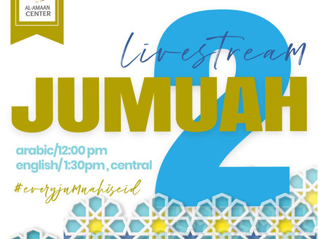 2 Virtual Jumuah at Al-Amaan Center