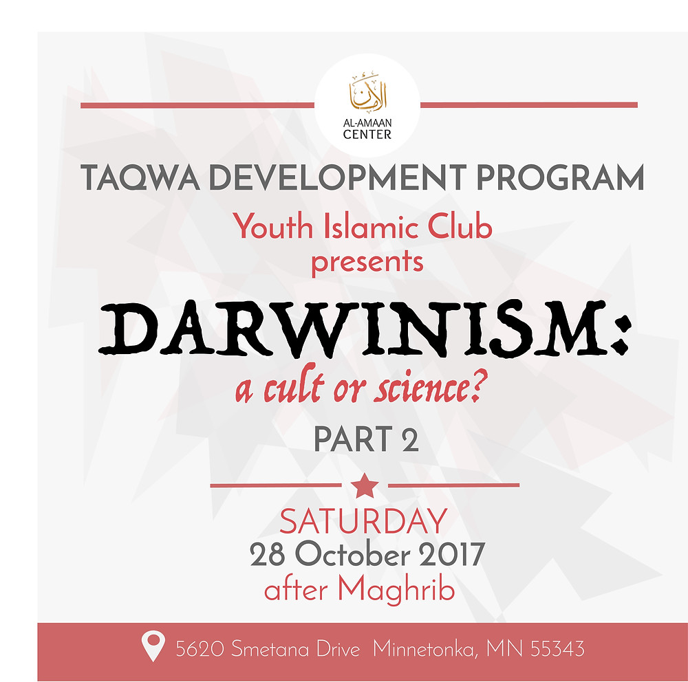 "Youth Islamic Club presents ""Darwinism: a cult or science?"" on Oct 28, 2017 after Maghrib"