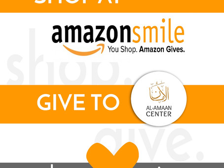 Shop @ amazonsmile and give to Al-Amaan Center!