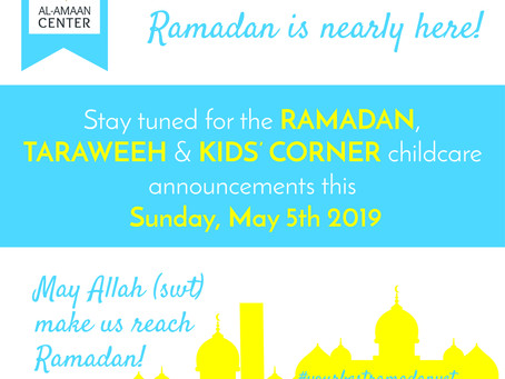 Ramadan Announcements this Sunday, May 5. Please standby.