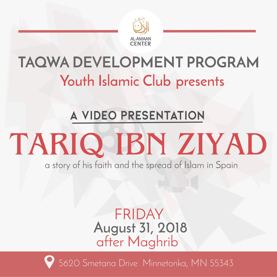 Please join us for the video presentation of YIC's video presentation: Tariq Ibn Ziyad. For directions, please click here.