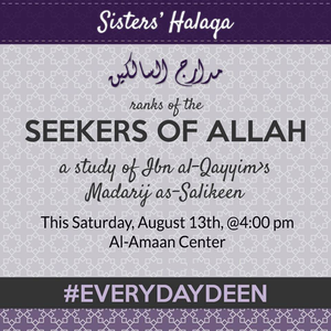 Sisters' Halaqa will be at 4:00 pm, this Saturday, August 13