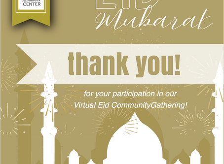 Thank you for being a part of our beautiful virtual Eid community gathering!