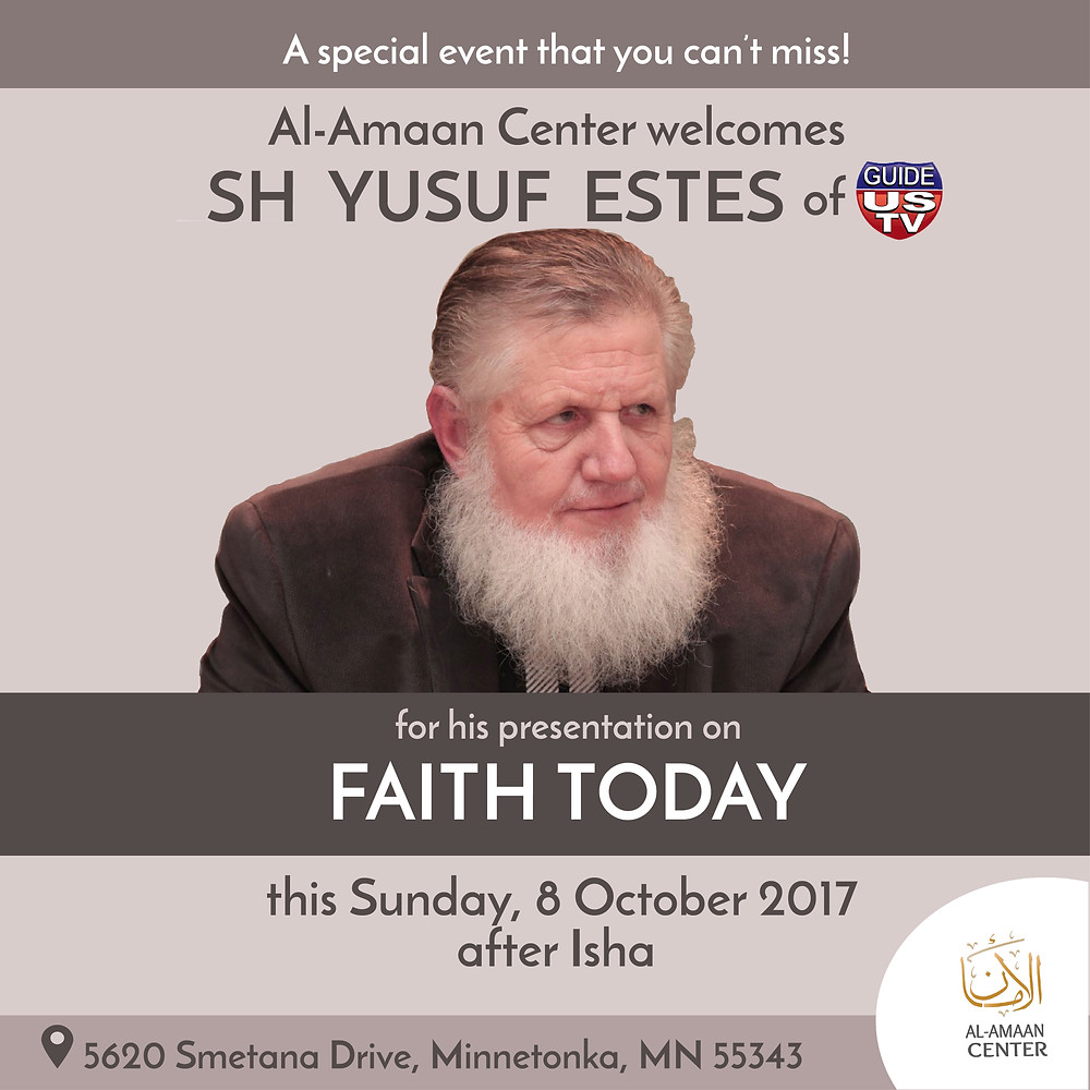"""Sh Yusuf Estes comes to Al-Amaan to share with the community about his views on """"FAITH TODAY."""""""