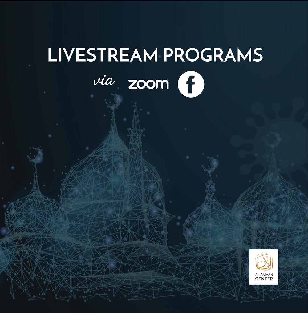 Learn more about livestream programs at Al-Amaan Center