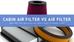 Cabin Air Filter Vs Air Filter