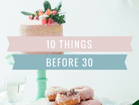 10 things before I turn 30