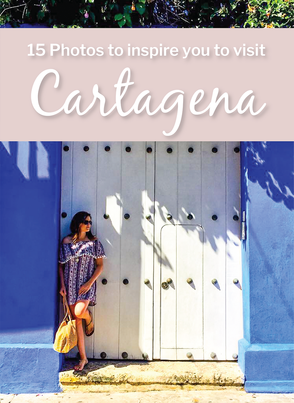 photos to inspire your trip to Cartagena