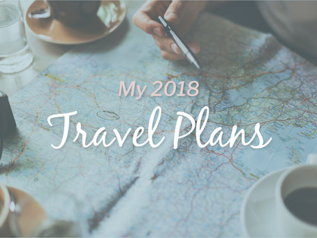 My 2018 travel plans