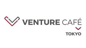 """【主催/登壇情報】Venture Café Tokyo """"スタートアップ・ベンチャー企業の意義"""""""