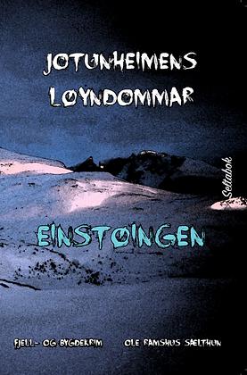 Jotunheimens løyndommar – Einstøingen