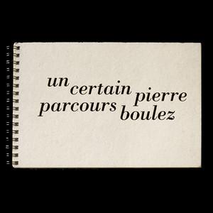 Un certain Parcours Pierre Boulez