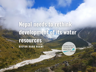 Nepal Needs to Rethink Development of its Water Resources