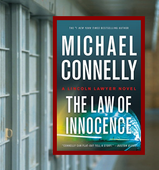 The Law of Innocence, Mickey Haller #6: a well-crafted legal thriller.
