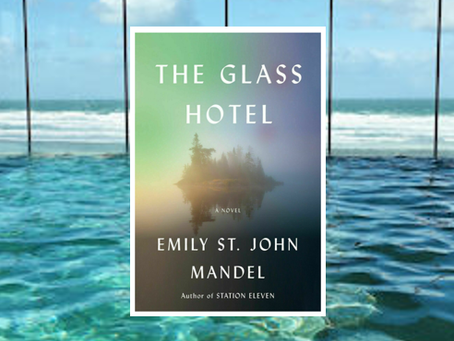 The Glass Hotel - a haunting tale of greed and guilt.