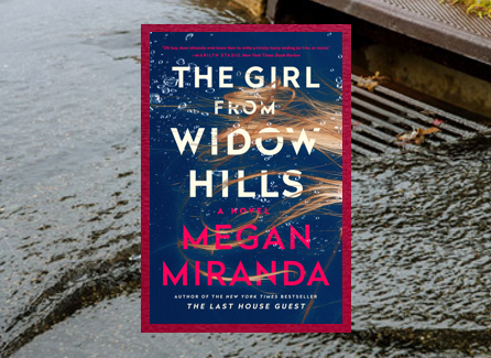 The Girl from Widow Hills - another twisty, satisfying thriller from Megan Miranda.