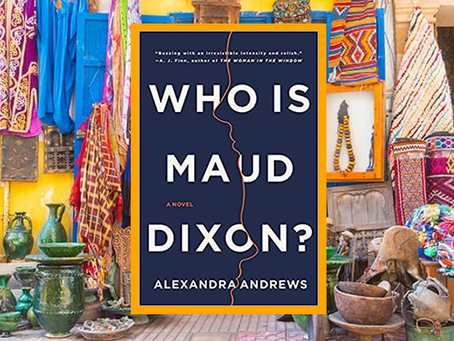 Who Is Maud Dixon?– a delightfully twisted story about an author and a very ambitious assistant.
