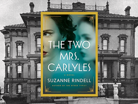 The Two Mrs. Carlyles - entertaining, suspenseful historical fiction set in San Francisco.